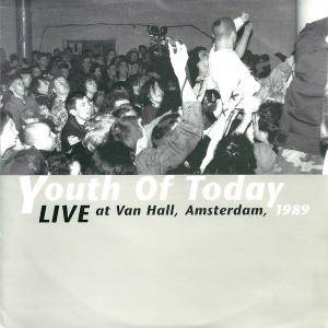 Cover - Youth Of Today: Live At Van Hall, Amsterdam 1989
