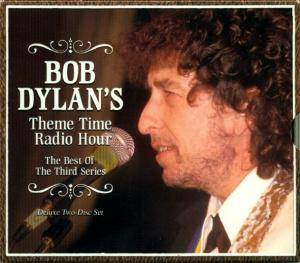 Bob Dylan's Theme Time Radio Hour: The Best Of The Third Series - Cover