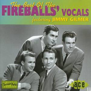 Cover - Jimmy Gilmer & The Fireballs: Best Of The Fireballs' Vocals Featuring Jimmy Gilmer, The