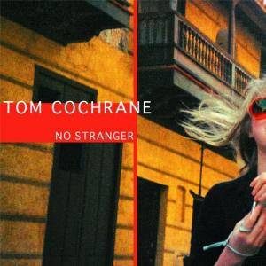 Cover - Tom Cochrane: No Stranger