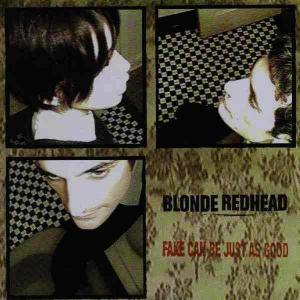 Cover - Blonde Redhead: Fake Can Be Just As Good