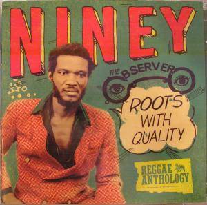 "Niney The Observer ""Roots With Quality"" - Cover"