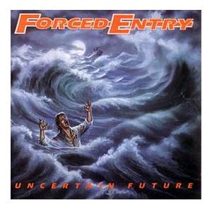 Forced Entry: Uncertain Future - Cover