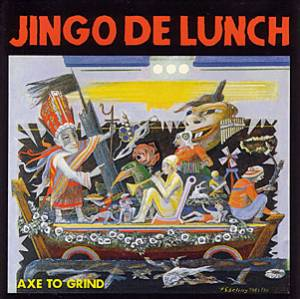 Jingo De Lunch: Axe To Grind - Cover