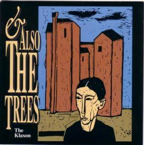 And Also The Trees: Klaxon, The - Cover