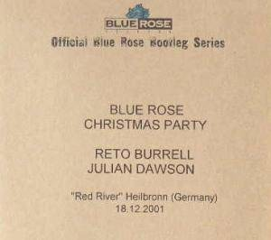 "Cover - Reto Burrell: Official Blue Rose Bootleg Series - Blue Rose Christmas Party, ""Red River"" Heilbronn (Germany), 18.12.2001"