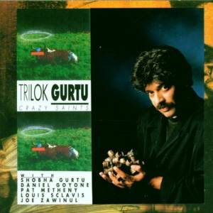 Cover - Trilok Gurtu: Crazy Saints