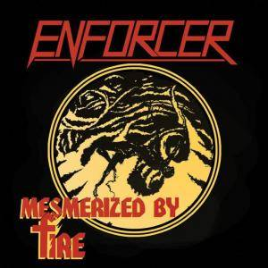 Cover - Enforcer: Mesmerized By Fire