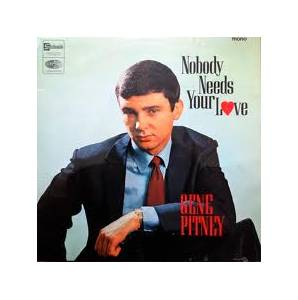 Cover - Gene Pitney: Nobody Needs Your Love
