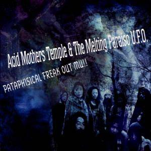 Cover - Acid Mothers Temple & The Melting Paraiso U.F.O.: Pataphisical Freak Out Mu!!