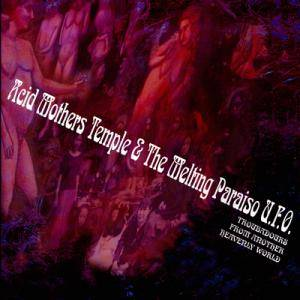 Cover - Acid Mothers Temple & The Melting Paraiso U.F.O.: Troubadours From Another Heavenly World