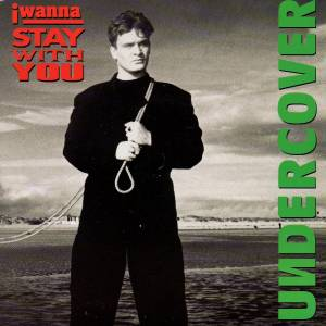 Cover - Undercover: I Wanna Stay With You