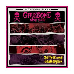 Gruesome Stuff Relish: Sempiternal Death Grind - Cover