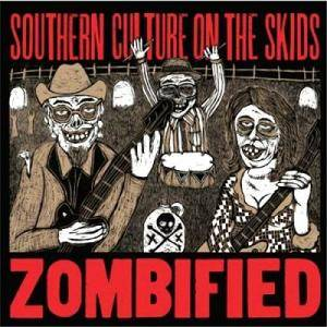 Cover - Southern Culture On The Skids: Zombified