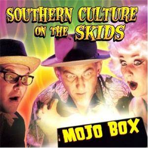 Cover - Southern Culture On The Skids: Mojo Box