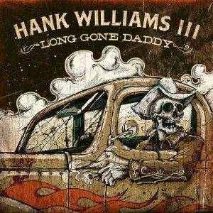 Cover - Hank Williams III: Long Gone Daddy