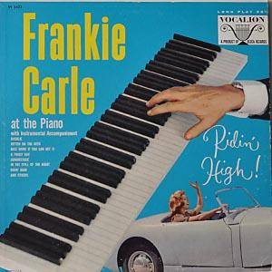 Frankie Carle: Frankie Carle At The Piano / Ridin' High! - Cover