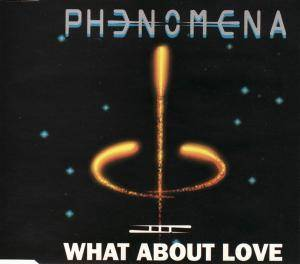 Cover - Phenomena: What About Love