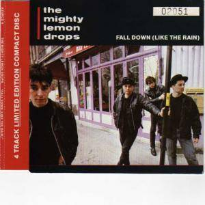 Cover - Mighty Lemon Drops, The: Fall Down (Like The Rain)
