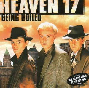 Cover - Heaven 17: Being Boiled