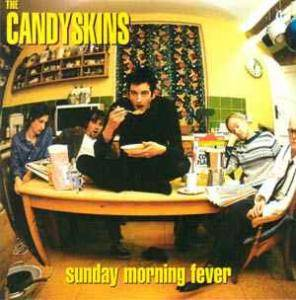 Cover - Candyskins, The: Sunday Morning Fever