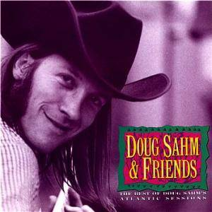 Cover - Doug Sahm: Best Of Doug Sahm & Friends: Atlantic Sessions, The