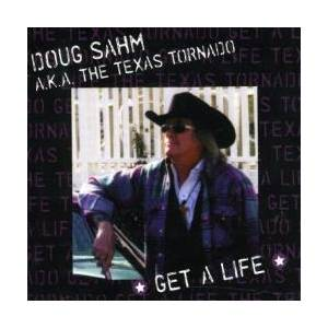 Cover - Doug Sahm: Texas Tornado - Get A Life, The