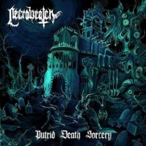 Necrowretch: Putrid Death Sorcery - Cover