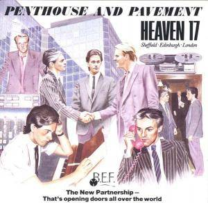 Heaven 17: Penthouse And Pavement - Cover