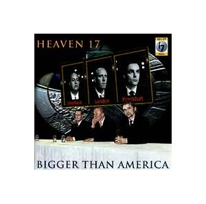 Cover - Heaven 17: Bigger Than America