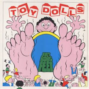 Cover - Toy Dolls: Fat Bob's Feet!