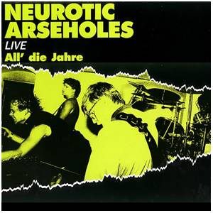 Neurotic Arseholes: All Die Jahre - Cover