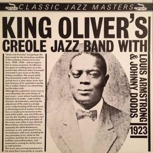 Cover - King Oliver's Creole Jazz Band: King Oliver's Creole Jazz Band With Louis Armstrong & Johnny Dodds