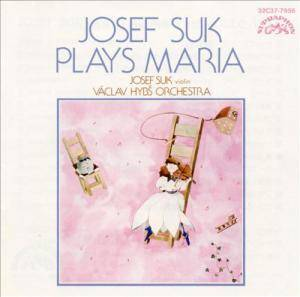 Cover - Josef Suk: Josef Suk Plays Maria