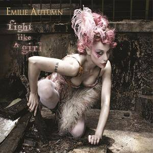 Cover - Emilie Autumn: Fight Like A Girl