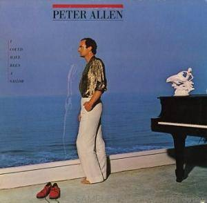 Cover - Peter Allen: I Could Have Been A Sailor