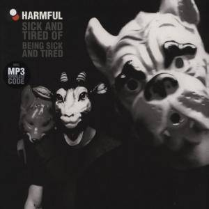 Cover - Harmful: Sick And Tired Of Being Sick And Tired