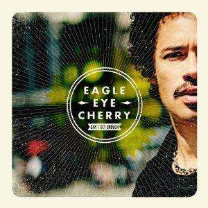 Cover - Eagle-Eye Cherry: Can't Get Enough