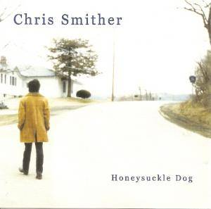 Cover - Chris Smither: Honeysuckle Dog