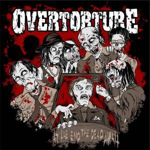 Overtorture: At The End The Dead Await - Cover