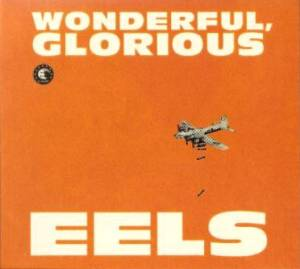 Cover - Eels: Wonderful, Glorious