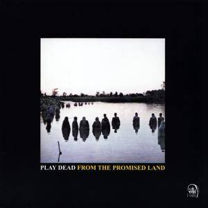 Cover - Play Dead: From The Promised Land