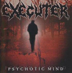 Cover - Executer: Psychotic Mind