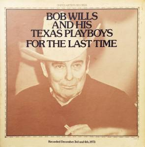 Cover - Bob Wills And His Texas Playboys: For The Last Time