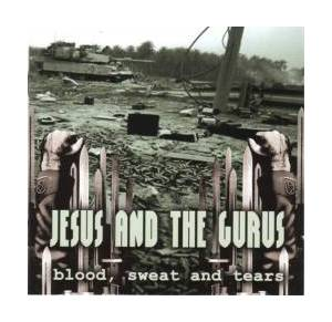 Cover - Jesus And The Gurus: Blood, Sweat And Tears