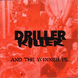 Driller Killer: And The Winner Is... - Cover