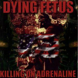 Dying Fetus: Killing On Adrenaline - Cover