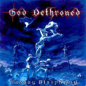 God Dethroned: Bloody Blasphemy - Cover