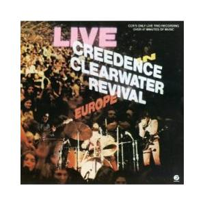 Creedence Clearwater Revival: Live In Europe - Cover