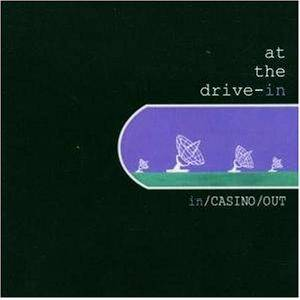Cover - At The Drive-In: In/Casino/Out